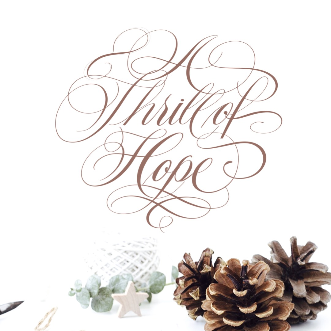 A Thrill of Hope Script Calligraphy