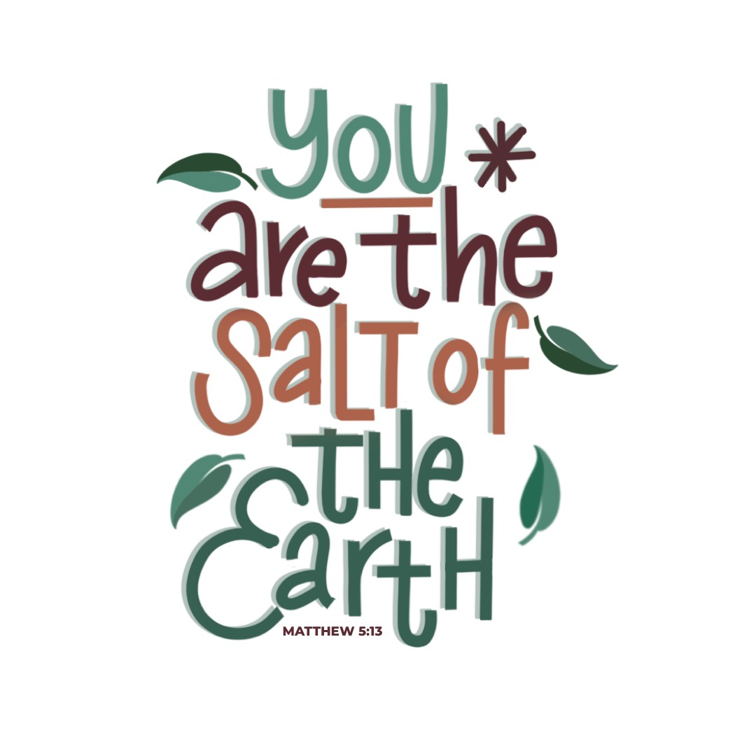 You are the salt of the Earth Lettering