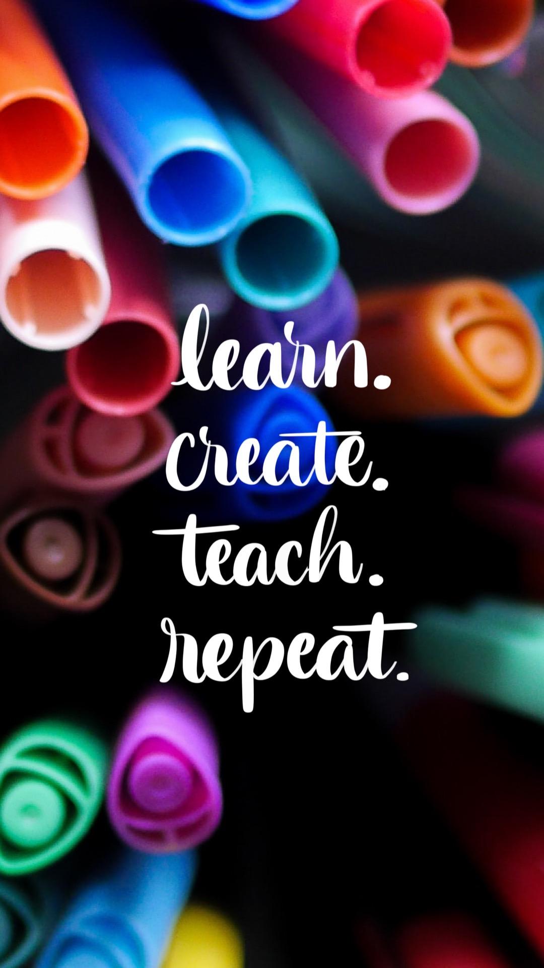 Learn create teach repeat