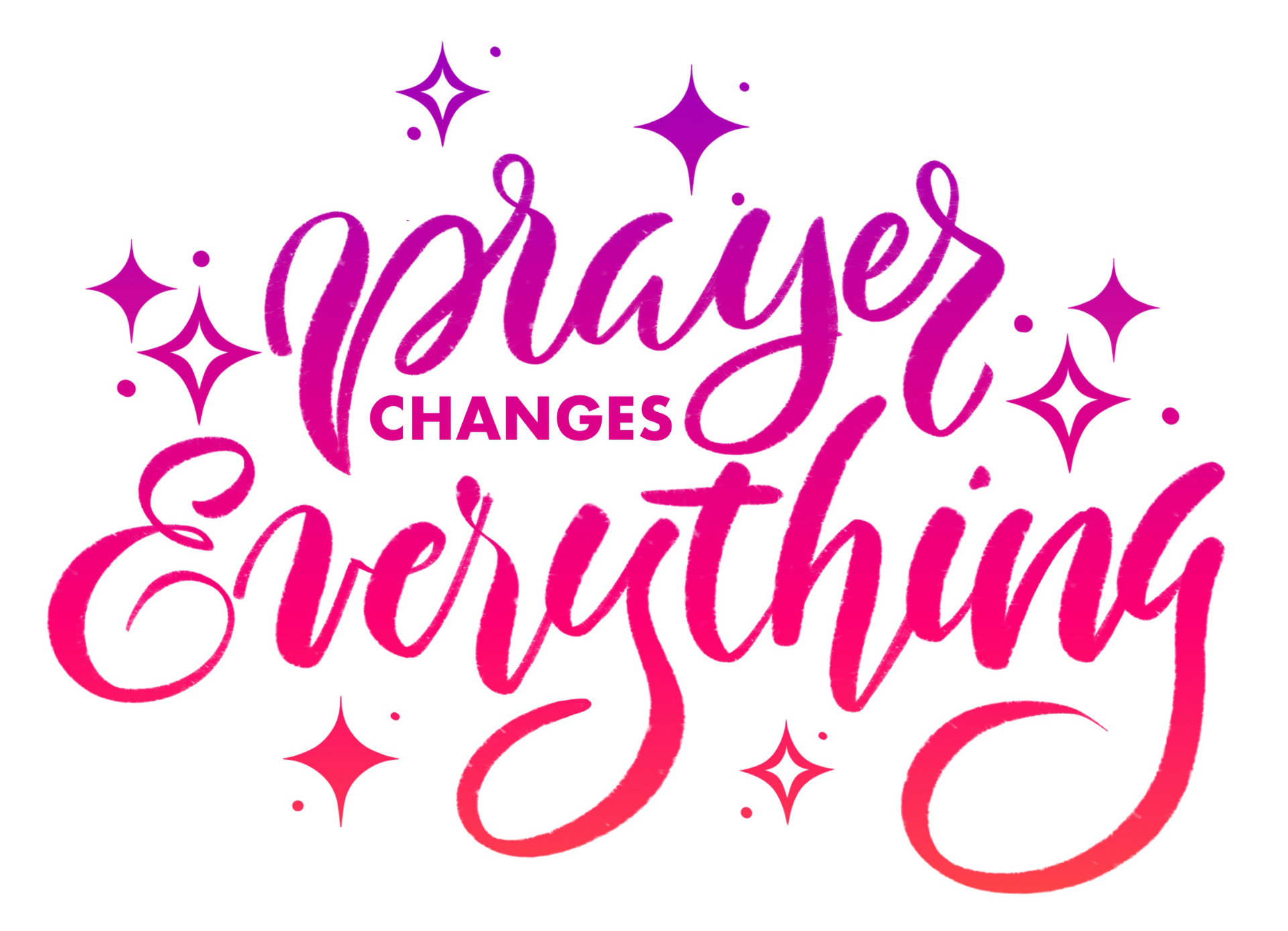 Prayer changes everything text overlay